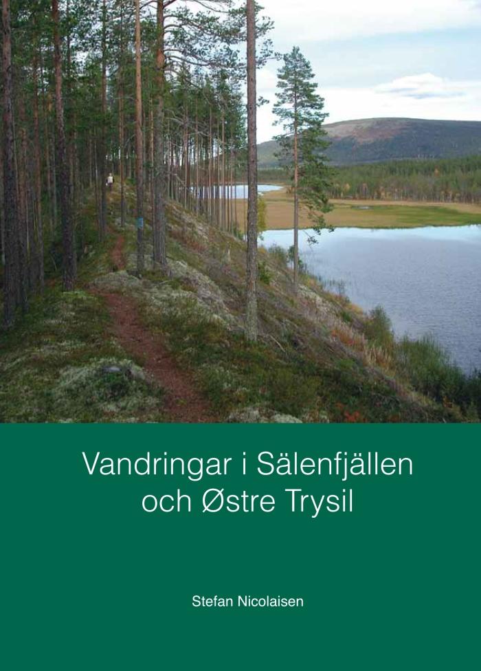 vandra i sälen, vandringar i sälenfjällen, Stefan Nicolaisen, Sälenvandring, vandringsleder, gå på tur, leder, Sälenfjällen, Sälen, hiking, trekking